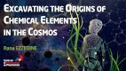 Excavating the Origins of Chemical Elements in the Cosmos